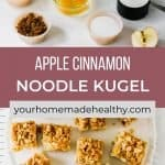 Pinterest pin for cinnamon apple noodle kugel.