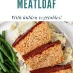 Pin graphic for healthy ground chicken meatloaf with vegetables.