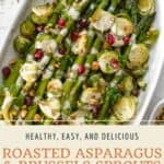 Pin graphic for roasted asparagus and brussels sprouts with lemon tahini sauce.
