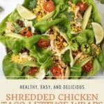 Pin graphic for shredded chicken taco lettuce wraps.