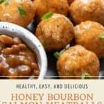 Pin graphic for honey bourbon glazed salmon meatballs.